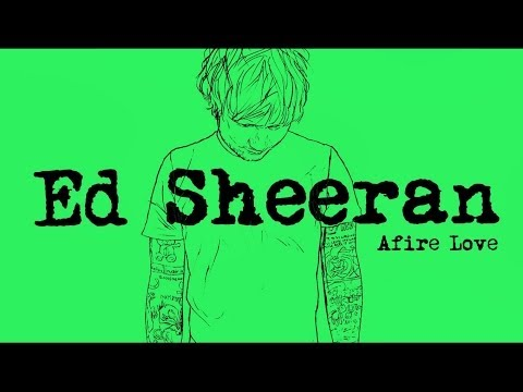 Ed Sheeran - Afire Love [Legendado/Lyric]