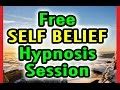 Free SELF BELIEF Hypnosis Session