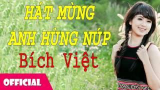 Hát Mừng Anh Hùng Núp - Bích Việt [Official Audio]