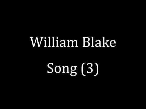 William Blake: Song (3)