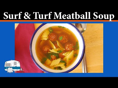 How to prepare Surf and Turf Meatball Soup
