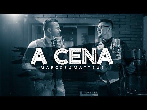 Marcos e Matteus - A Cena (Clipe Oficial)