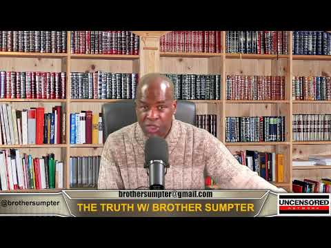 """The Truth "" W/ Brother Sumpter"