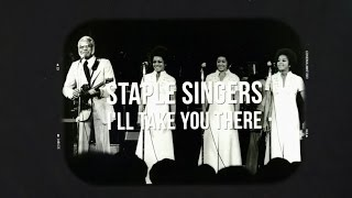 The Staple Singers - I'll Take You There (Official Lyric Video)