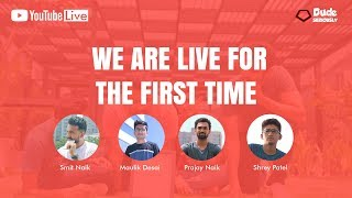 We're live for the first time on YouTube | Dude seriously
