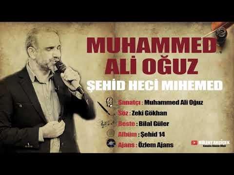 Muhammed Ali Oğuz - Şehid Heci Mıhemed