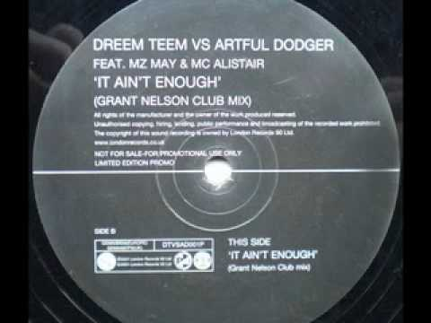 DREEM TEAM Vs. ARTFUL DODGER - IT AIN'T ENOUGH - (Grant Nelson Club Mix)