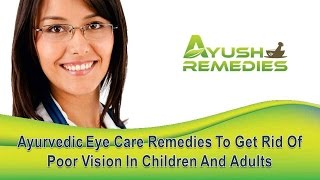 Ayurvedic Eye Care Remedies To Get Rid Of Poor Vision In Children And Adults