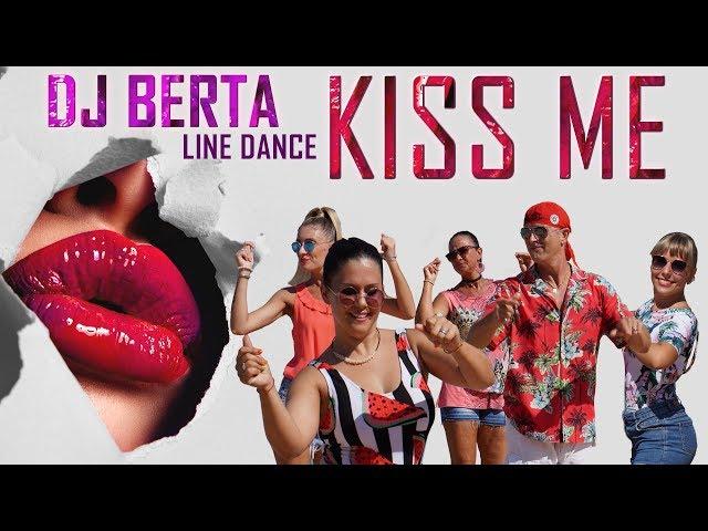 KISS ME - DJ BERTA  - Balli di gruppo & disco line dance 2019   2020 - house disco club