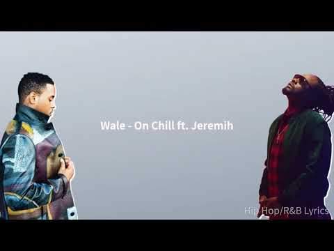 Wale- on chill (feat.jeremiah) official lyric video