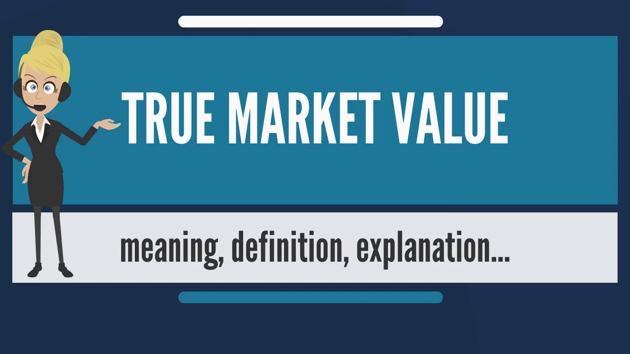 True Market Value >> What Is True Market Value What Does True Market Value Mean True Market Value Meaning Explanation