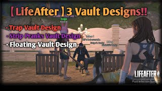 1【lifeAfter】: 3 different Vault designs to trap raider or prank on guest!