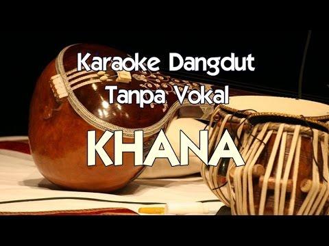 Karaoke KHANA (Tanpa Vokal) dangdut