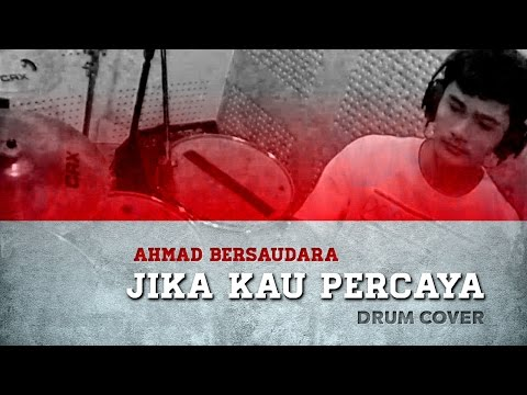 (Drum Cover) Ahmad Bersaudara - Jika Kau Percaya