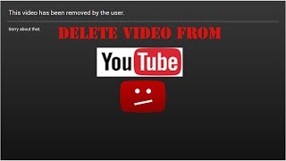 How To Delete a Video From YouTube.