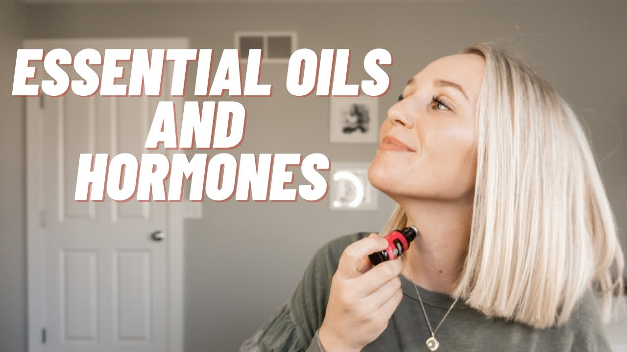 Download Essential Oils and Hormones - Complete Guide to Essential Oils and Hormones