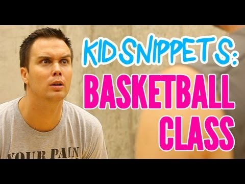 """Kid Snippets: """"Basketball Class"""" (Imagined by Kids)"""