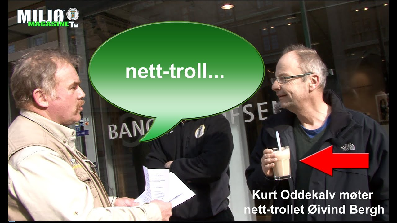 Kurt Oddekalv møter nett-trollet Øivind Bergh (ny ...