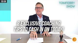 8 EXCLUSIVE Coaching Tips to Push You Through the 4th Quarter! | #TomFerryShow S3:E6