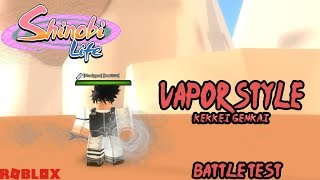 Roblox - Shinobi Life | Vapor Style | Battle Test | Good or Nah?