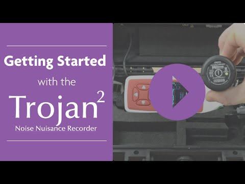 Getting Started with the Trojan2 Noise Nuisance Recorder