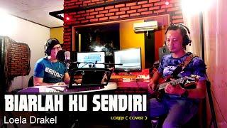 Lagu Nostalgia - BIARLAH KU SENDIRI - Loela Drakel - COVER by Lonny