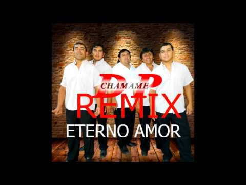 DANIEL PEREYRA CHAMAME Eterno Amor Remix
