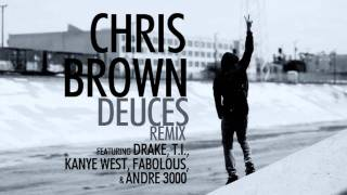 Chris Brown - Deuces Remix (feat. Drake, T.I., Kanye West, Fabolous, & Andre 3000) (Clean)