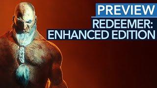 Was wurde bei der Redeemer: Enhanced Edition verbessert? - Gameplay- Preview