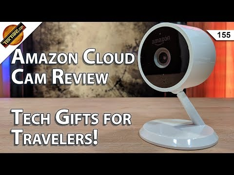 Amazon Cloud Cam Review, Test Your Home Network Speed, Tech Gifts for Travelers!
