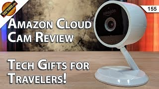 Tech Gifts for Travelers! Amazon Cloud Cam Review, Test Your Home Network Speed!