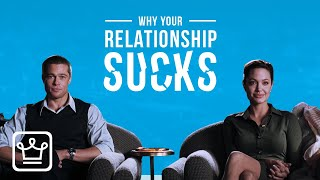 15 Reasons Why Your Relationship Sucks
