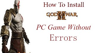 How to Install God of War 2 PC game Without Errors