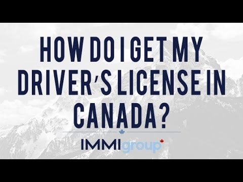 How do I get my driver's license in Canada?