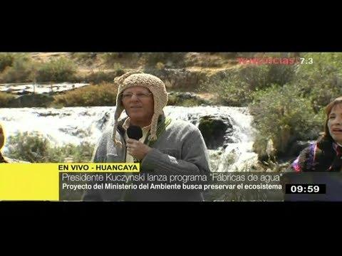 "Presidente Kuczynski lanza iniciativa ""Fábricas de agua"" en Huancaya"