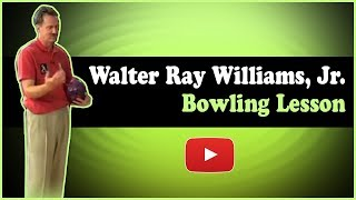 Bowling Lessons from the Pros - Walter Ray Williams, Jr. and Mark Baker