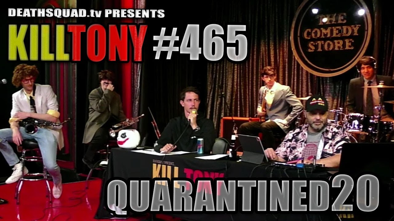 KILL TONY #465 - STUDIO SESSIONS 20