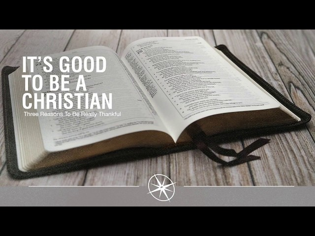 It's Good to Be a Christian