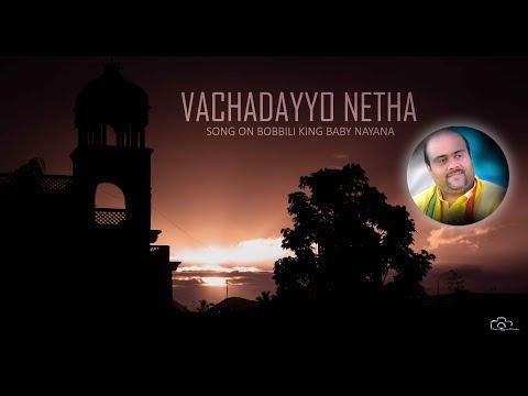 'Vachadayyo Netha' Song On Bobbili King Baby Nayana