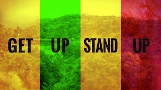 """Get Up Stand Up"" –"