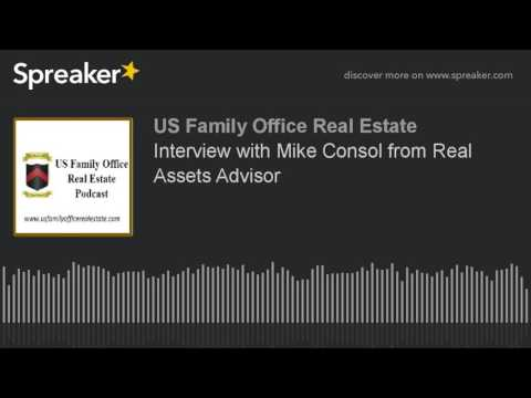 Interview with Mike Consol from Real Assets Advisor