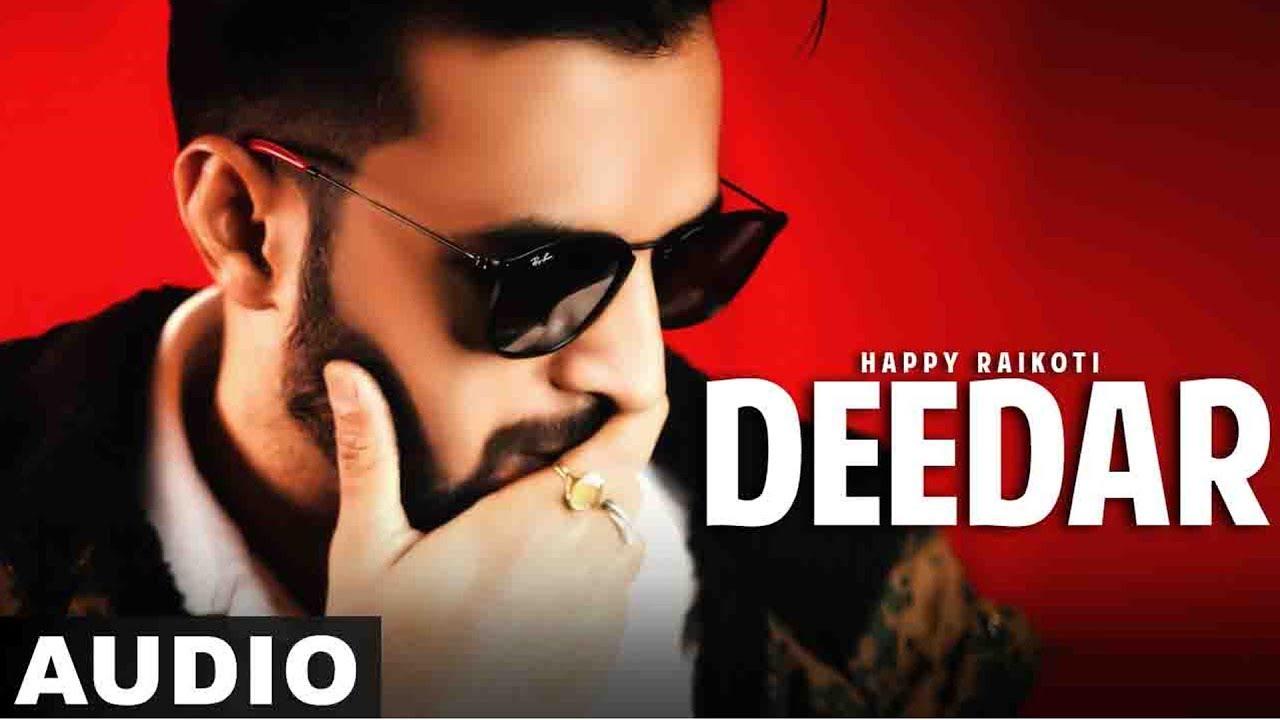 Deedar Song Lyrics - Happy Raikoti | Parmish Verma | Latest