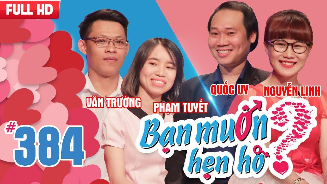 BẠN MUỐN HẸN HÒ | Tập 384 UNCUT | Văn Trường – Phạm Tuyết | Quốc Uy – Nguyễn Linh | 140518 💖
