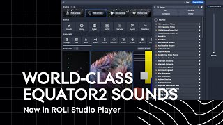 Equator2 Sounds Now In ROLI Studio Player