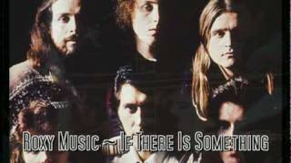 Viva Roxy Music ~ If There Is Something
