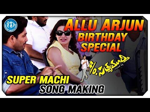 Allu Arjun Birthday Special - Super Machi Song Making - S/o Satyamurthy Movie   Trivikram