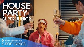 SUPER JUNIOR (슈퍼주니어) - House Party 하우스파티 Lyrics [Han/Rom/Eng…