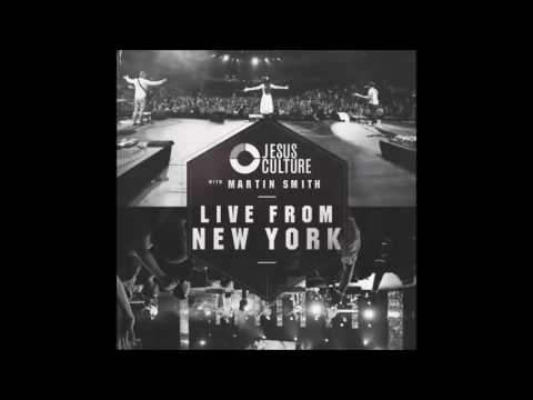 JESUS CULTURE - LIVE FROM NEW YORK  - Show Me Your Glory