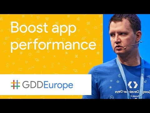 Boosting Performance Through App Quality Improvements (GDD Europe '17)