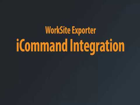 WorkSite Exporter - iCommand Integration
